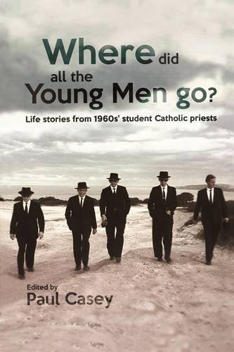 9781786101310: Where Did All the Young Men Go?