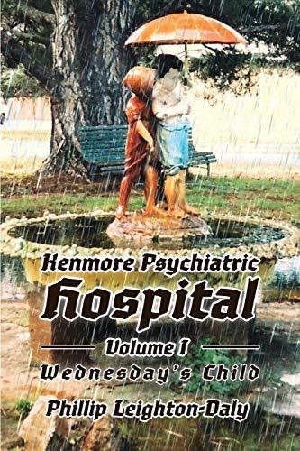 Kenmore Psychiatric Hospital - Wednesday's Child: Phillip Leighton-Daly