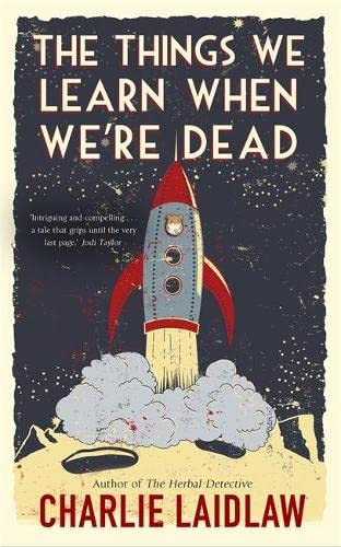 The Things We Learn When We're Dead: Laidlaw, Charlie
