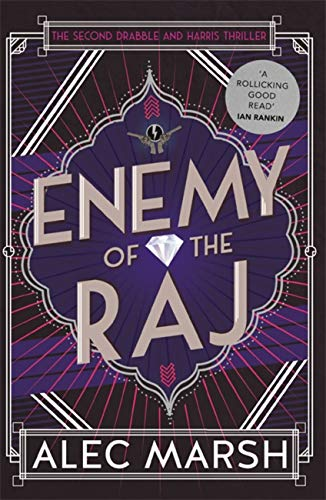 9781786158048: Enemy of the Raj: The new Drabble and Harris thriller from the author of Rule Britannia