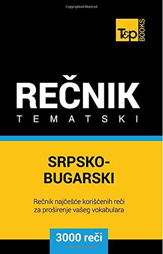 Srpsko-Bugarski Tematski Recnik - 3000 Korisnih Reci: Andrey Taranov
