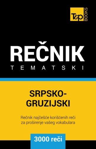 Srpsko-Gruzijski Tematski Recnik - 3000 Korisnih Reci: Andrey Taranov