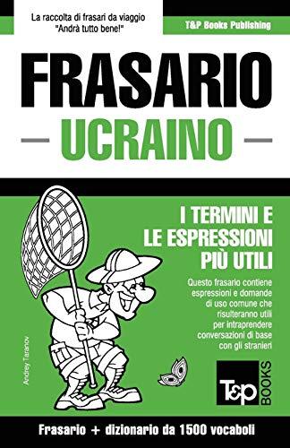 Frasario Italiano-Ucraino e dizionario ridotto da 1500: Taranov, Andrey