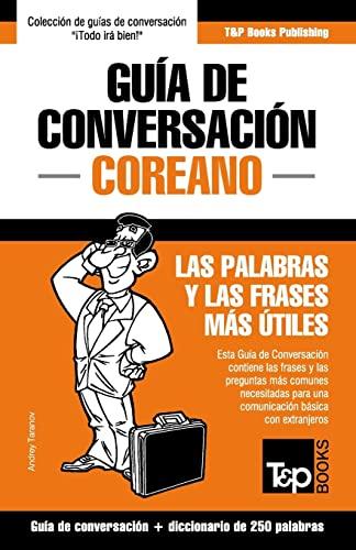 9781786168948: Guia de Conversacion Espanol-Coreano y Mini Diccionario de 250 Palabras