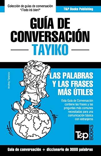 9781786169099: Guia de Conversacion Espanol-Tayiko y Vocabulario Tematico de 3000 Palabras