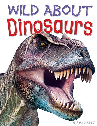 Wild About Dinosaurs (Wild Abouts): Steve Parker