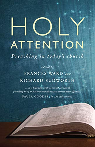 9781786221650: Holy Attention: Preaching in today's church