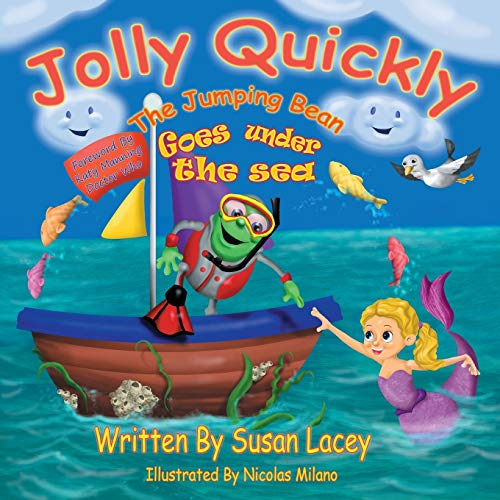 Jolly Quickly The Jumping Bean Goes Under: Susan Lacey