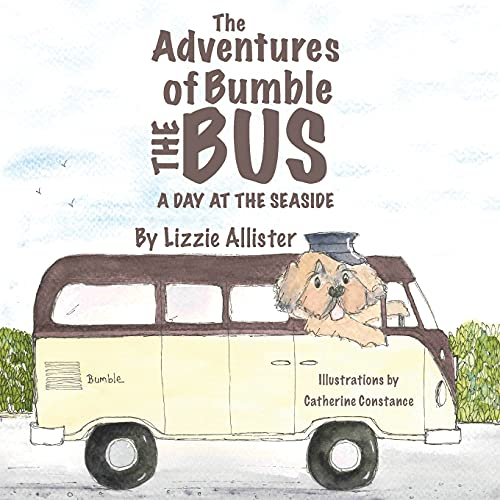 The Adventures of Bumble the Bus: A Day at the Seaside: Lizzie Allister