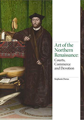 9781786271655: Art of the Northern Renaissance: Courts, Commerce and Devotion (Renaissance Art)
