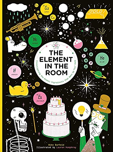 9781786271778: The Element in the Room: Investigating the Atomic Ingredients that Make Up Your Home