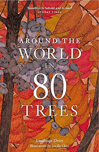 9781786276063: Around the World in 80 Trees: Discover the secretive world of trees in Jonathan Drori's number one bestseller