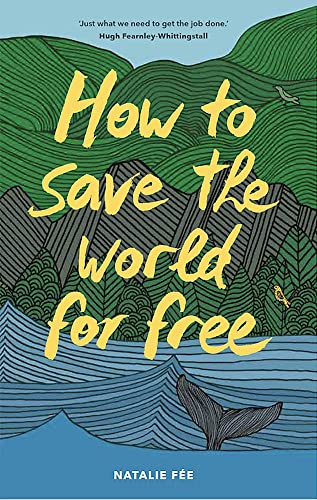 Nathalie Fee , How to Save the World For Free