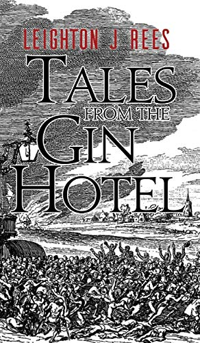 Tales from the Gin Hotel: Leighton J. Rees
