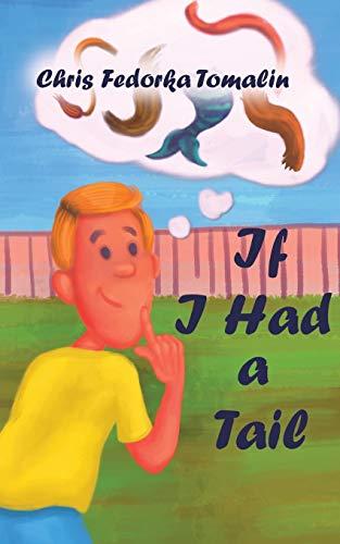 If I Had a Tail (Paperback): Chris Fedorka Tomalin