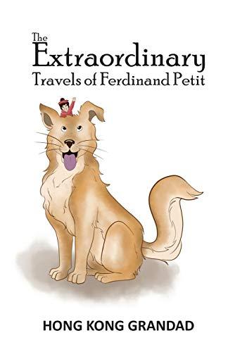 The Extraordinary Travels of Ferdinand Petit (Paperback): Hong Kong