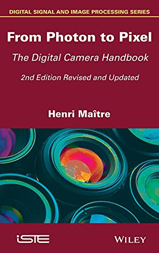 From Photon to Pixel: The Digital Camera Handbook (Digital Signal and Image Processing): Henri Maà ...