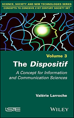 9781786303097: Larroche, V: Dispositif: A Concept for Information and Communication Sciences (Concepts to Conceive 21st Century Society Set)