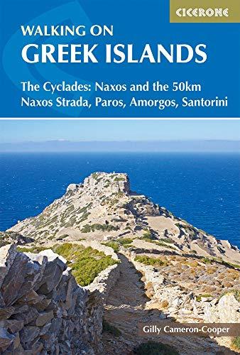 9781786310095: Walking on the Greek Islands - the Cyclades: Naxos and the 50km Naxos Strada, Paros, Amorgos, Santorini (Cicerone Walking Guides)