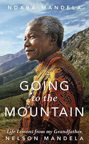 9781786331564: Going to the Mountain: Life Lessons from my Grandfather, Nelson Mandela
