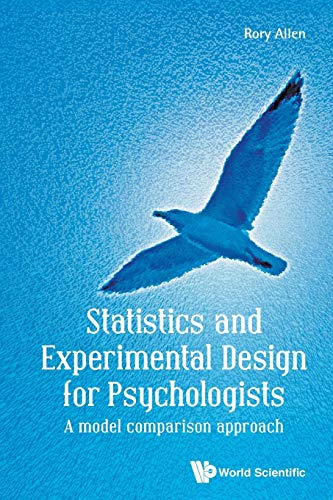 9781786340658: Statistics and Experimental Design for Psychologists (A Model Comparison Approach)