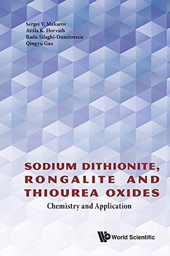 Sodium Dithionite, Rongalite And Thiourea Oxides: Chemistry: Sergei V. Makarov,