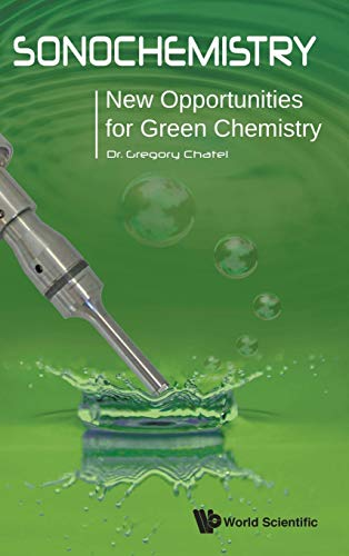 9781786341273: Sonochemistry: New Opportunities for Green Chemistry