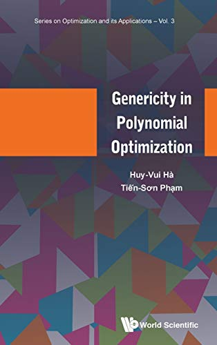 Genericity in Polynomial Optimization (Series on Optimization and its Applications): Ha Huy Vui, ...