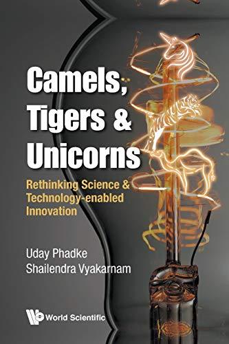 Camels, Tigers & Unicorns: Rethinking Science and: Uday Phadke,Shailendra Vyakarnam