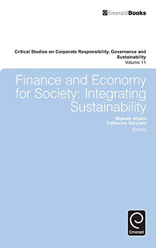 9781786355102: Finance and Economy for Society: Integrating Sustainability (Critical Studies on Corporate Responsibility, Governance and Sustainability)