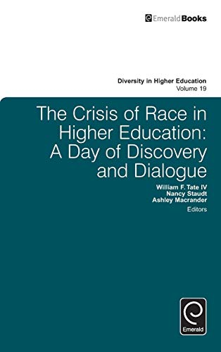 9781786357106: The Crisis of Race in Higher Education: A Day of Discovery and Dialogue (Diversity in Higher Education)
