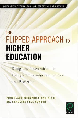 9781786357441: The Flipped Approach to Higher Education: Designing Universities for Today's Knowledge Economies and Societies