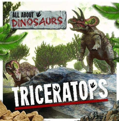 Triceratops (All About Dinosaurs): Amy Allatson