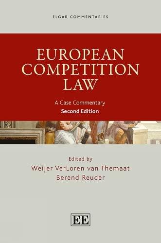 European Competition Law: A Case Commentary (Elgar Commentaries Series): Weijer VerLoren van ...