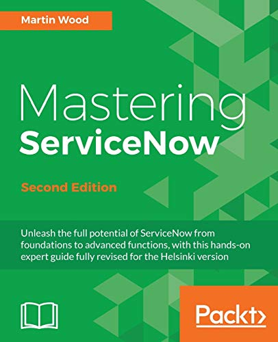 9781786465955: Mastering ServiceNow - Second Edition