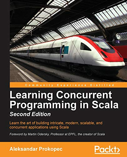9781786466891: Learning Concurrent Programming in Scala - Second Edition
