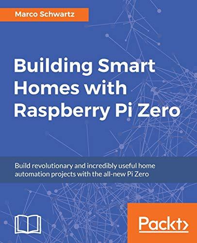 9781786466952: Building Smart Homes with Raspberry Pi Zero