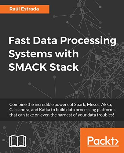 9781786467201: Fast Data Processing Systems with SMACK Stack
