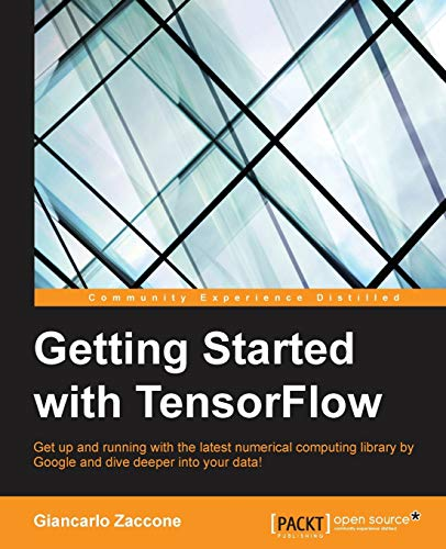 9781786468574: Getting Started with TensorFlow
