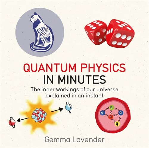 9781786481214: Quantum Physics in Minutes: The inner workings of our universe explained in an instant