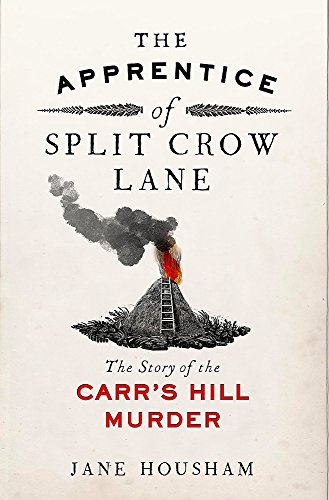9781786481580: The Apprentice of Split Crow Lane: The Story of the Carr's Hill Murder