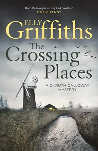 9781786481863: The Crossing Places: The Dr Ruth Galloway Mysteries 1