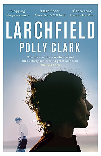 9781786481955: Larchfield: The moving, gripping and wonderful debut about finding human connection