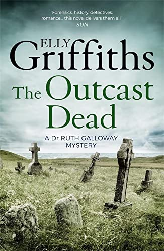 9781786482167: The Outcast Dead: The Dr Ruth Galloway Mysteries 6