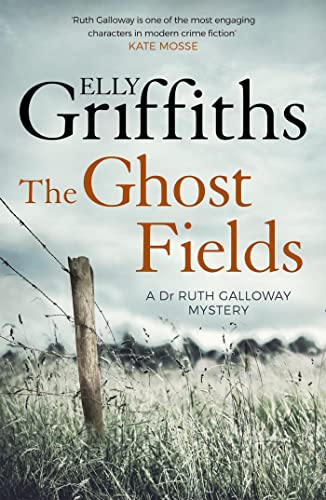 9781786482174: The Ghost Fields: The Dr Ruth Galloway Mysteries 7