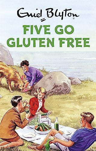 9781786482228: Five go gluten free (Enid Blyton for Grown Ups)