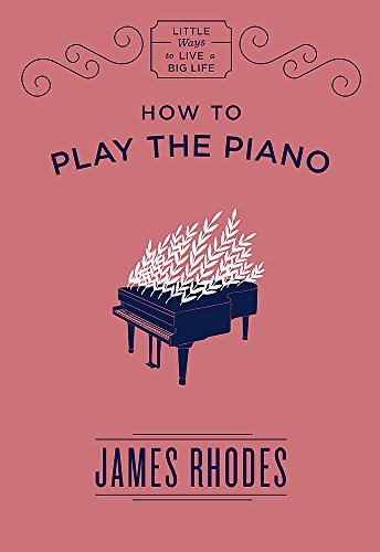 9781786486424: How to Play the Piano (Little Ways to Live a Big Life)
