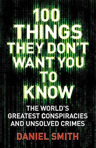 9781786488503: 100 Things They Don't Want You To Know: Conspiracies, mysteries and unsolved crimes