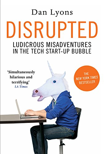 9781786491008: Disrupted: Ludicrous Misadventures in the Tech Start-up Bubble