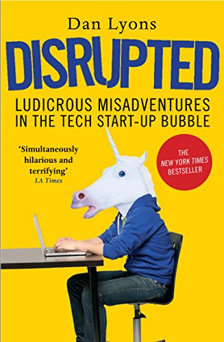 9781786491022: Disrupted: Ludicrous Misadventures in the Tech Start-up Bubble